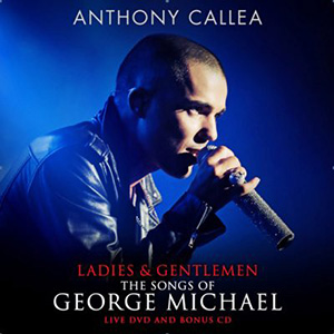 Anthony Callea - Ladies & Gentlemen, The Songs of George Michael Artwork