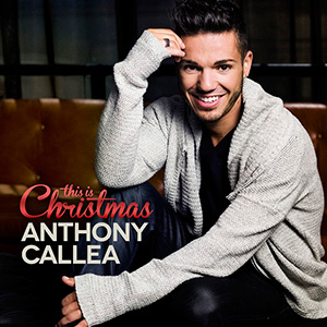 Anthony Callea This Is Christmas Artwork