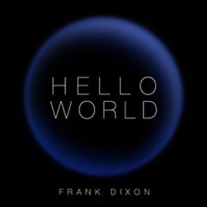 Frank Dixon Hello World Artwork