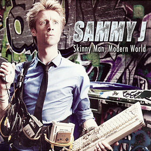 Sammy J Skinny Man Modern World Artwork