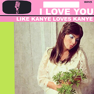 Younis Clare I Love You Like Kanye Loves Kanye Artwork